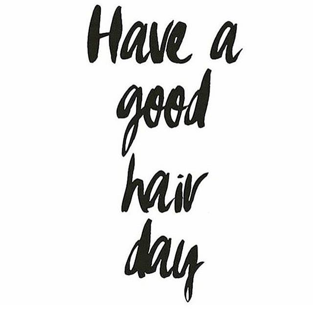 Have a Good Hair Day